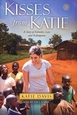 Kisses from Katie: A Story of Relentless Love and Redemption - Slightly Imperfect  -     By: Katie J. Davis, Beth Clark