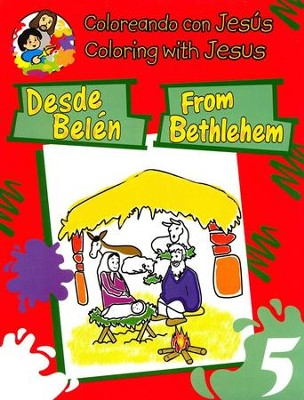 Colorando con Jes&#250s: Desde Bel&#233n, Libro Biling&#252e  (Coloring with Jesus: From Bethlehem, Bilingual BooK)  -     By: Maria Ester de Sturtz
