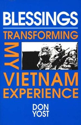 Blessings: Transforming My Vietnam Experience   -     By: Donald Yost
