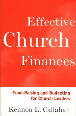 Effective Church Finances   -     By: Kennon L. Callahan