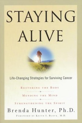 Staying Alive; Life-Changing Strategies for Surviving Cancer  -     By: Brenda Hunter