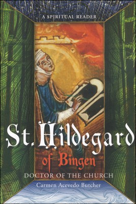 Hildegard of Bingen, Doctor of the Church: A Spiritual Reader  -     By: Carmen Acevedo Butcher