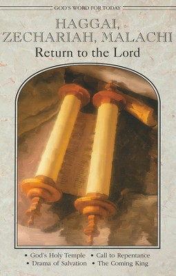 Haggai, Zechariah, Malachi: Return to the Lord  -     By: Paul E. Deterding, Robert C. Baker