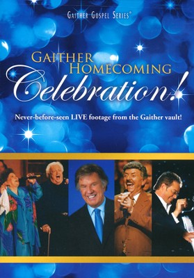Gaither Homecoming Celebration!   -     By: Bill Gaither, Gloria Gaither, Homecoming Friends