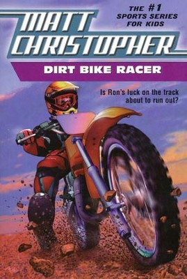Dirt Bike Racer   -     By: Matt Christopher