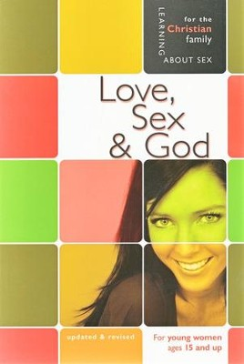Love, Sex, and God: Girls' Edition  -     By: Bill Ameiss, Jane Graver