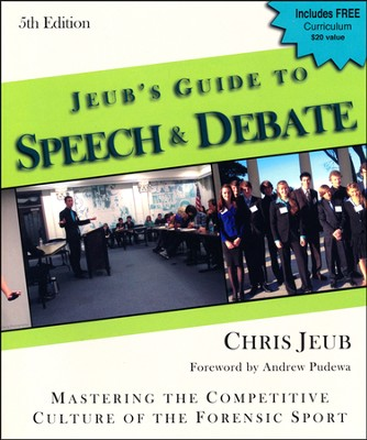 Jeub's Guide to Speech & Debate, 5th Edition   -     By: Chris Jeub