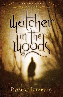 Watcher in the Woods: Dreamhouse Kings, Book #2 - eBook  -     By: Robert Liparulo