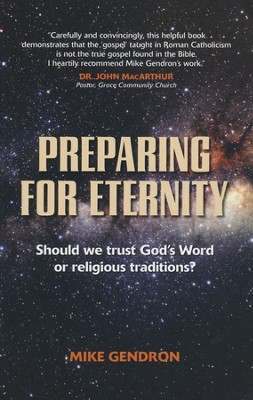 Preparing For Eternity  -     By: Mike Gendron