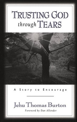Trusting God through Tears  -     By: Jehu Thomas Burton