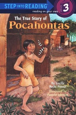 The True Story of Pocahontas  -     By: Lucille Recht Penner