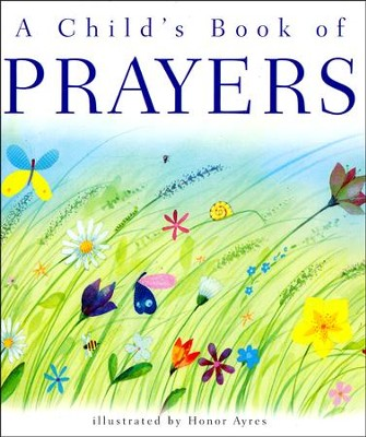 A Child's Book of Prayers  -     By: Sally Ann Wright, Susan K. Leigh     Illustrated By: Honor Ayres