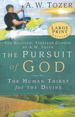 Pursuit Of God - Large Print ed.   -     By: A.W. Tozer