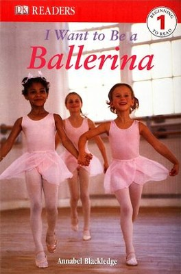 DK Readers Level 1: I Want To Be A Ballerina  -