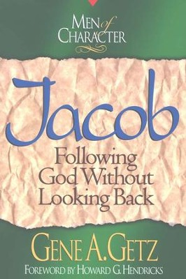 Jacob, Men Of Character Series   -     By: Gene A. Getz