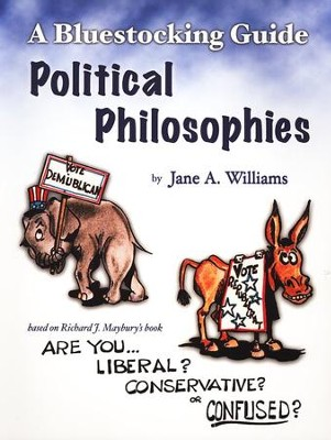 Bluestocking Guide: Political Philosophies  -     By: Jane A. Williams