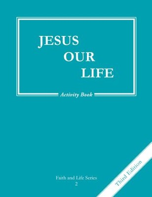 Jesus Our Life, Gr. 2 Activity Book, Third Edition   -     By: Colette Ellis
