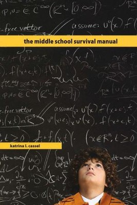 The Middle School Survival Manual  -     By: Katrina L. Cassel