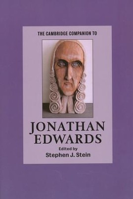 The Cambridge Companion to Jonathan Edwards   -     Edited By: Stephen J. Stein     By: Stephen J. Stein(Ed.)