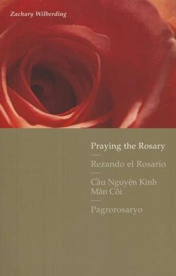 Praying the Rosary with Scripture in Four Languages: English, Spanish, Vietnamese, and Tagalog  -     By: Zachary Wilberding