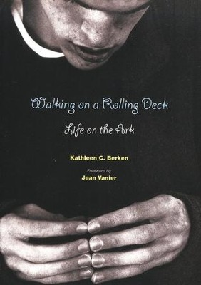 Walking on a Rolling Deck: Life on the Ark  -     By: Kathleen Berken