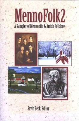 Mennofolk2: A Sampler of Mennonite & Amish Folklore   -     Edited By: Ervin Beck     By: Ervin Beck, Editor