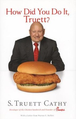 How Did You Do It, Truett?  -     By: S. Truett Cathy