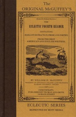McGuffey Fourth Reader                  -     By: William Holmes McGuffey