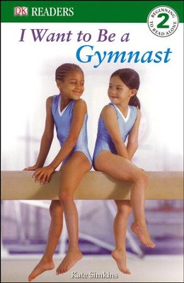 DK Readers Level 2: I Want To Be A Gymnast  -