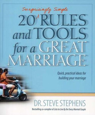 20 (Surprisingly Simple) Rules and Tools For a Great Marriage  -     By: Steve Stephens