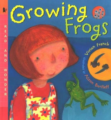 Growing Frogs, a Read and Wonder Book   -     By: Vivian French