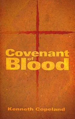 Covenant of Blood  -     By: Kenneth Copeland