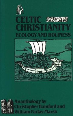 Celtic Christianity: Ecology   -     Edited By: Christopher Bamford     By: William Parker Marsh