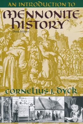 An Introduction to Mennonite History, Third Edition   -     By: Cornelius Dyck