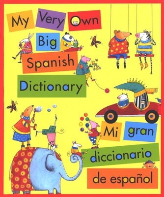 My Very Own Big Spanish Dictionary  -