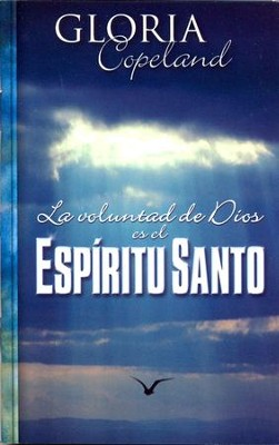 La Voluntad de Dios Es el Expritu Santo, God's Will Is The Holy Spirit  -     By: Gloria Copeland
