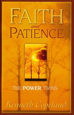Faith And Patience: The Power Twins  -     By: Kenneth Copeland