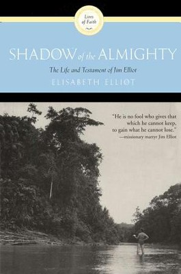 Shadow of the Almighty   -     By: Elisabeth Elliot