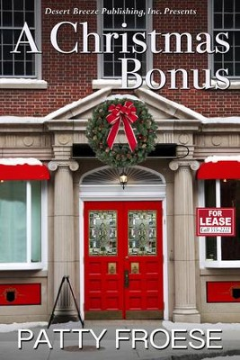 A Christmas Bonus - eBook  -     By: Patty Froese
