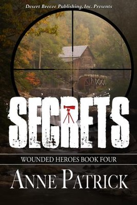 Wounded Heroes Book Four: Secrets - eBook  -     By: Anne Patrick