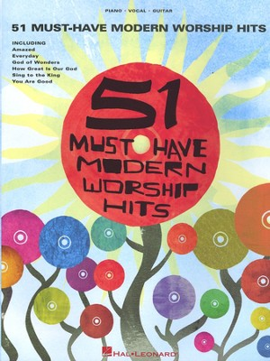 51 Must-Have Modern Worship Hits Songbook   -