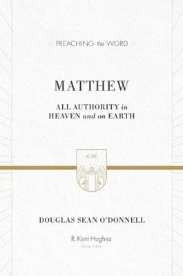 Matthew: All Authority in Heaven and on Earth - eBook  -     By: Douglas Sean O'Donnell