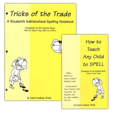 How to Teach Any Child to Spell/Tricks of the Trade Pack, 2 Vol.   -     By: Gayle Graham M.Ed.