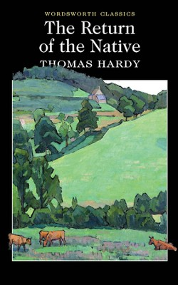 Return Of The Native  -     By: Thomas Hardy