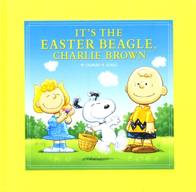 It's The Easter Beagle, Charlie Brown   -     By: Charles M. Schulz