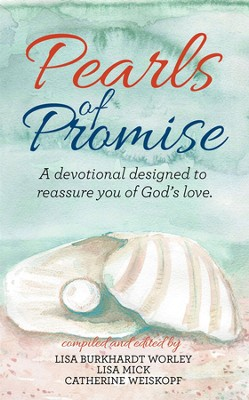 Pearls of Promise: Devotional Pearls for a Woman's Faith Journey  -     Edited By: Lisa Burkhardt Worley, Lisa Mick, Catherine Weiskopf     By: Lisa Burkhardt Worley(Ed.), Lisa Mick(Ed.) & catherine Weiskopf(Ed.)
