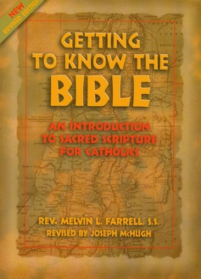 Getting to Know the Bible: An Introduction to Sacred Scripture for Catholics, Revised Edition  -     By: Melvin L. Farrell