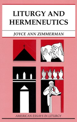 Liturgy and Hermeneutics   -     By: Joyce Ann Zimmerman