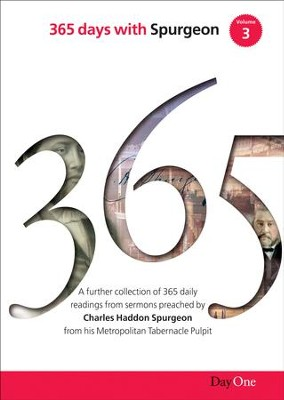 365 Days with C H Spurgeon Volume 3: A Further Collection of Daily Readings from Sermons Preached by Charles Haddon Spurgeon from His Metropolitan Tabernacle Pulpit - Slightly Imperfect  -     By: Charles H. Spurgeon