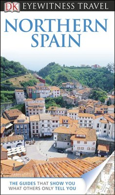 Eyewitness Travel: Northern Spain  -     By: DK Publishing